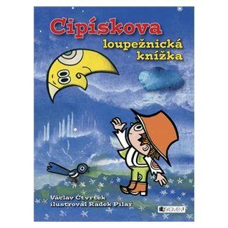 Radek Pilař, Václav Čtvrtek: Cipískova loupežnická knížka cena od 135 Kč