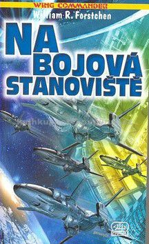 XXL obrazek William Forstchen: Wing Commander 5: Na bojová stanoviště