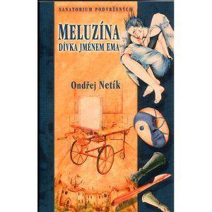 Ondřej Netík: Meluzína, dívka jménem Ema cena od 133 Kč