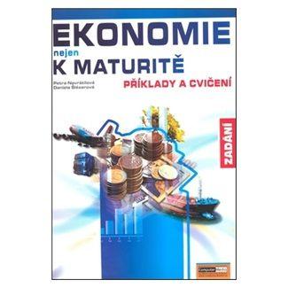 Petra Navrátilová: Ekonomie nejen k maturitě - Příklady a cvičení - Zadání cena od 120 Kč