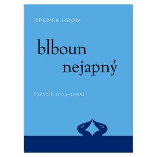 Zdeněk Hron: Blboun nejapný cena od 89 Kč