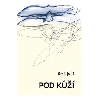 Emil Juliš: Pod kůží cena od 109 Kč