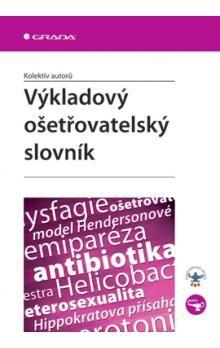 Výkladový ošetřovatelský slovník cena od 186 Kč