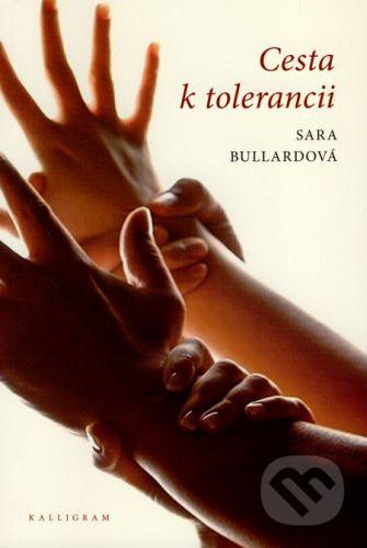 Sara Bullardová: Cesta k tolerancii cena od 125 Kč