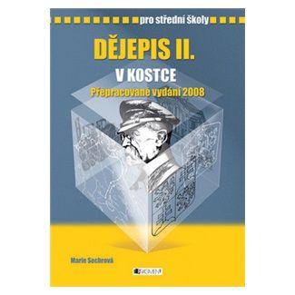 Marie Sochrová: Dějepis II. v kostce pro SŠ - přepracované vydání 2008 cena od 130 Kč