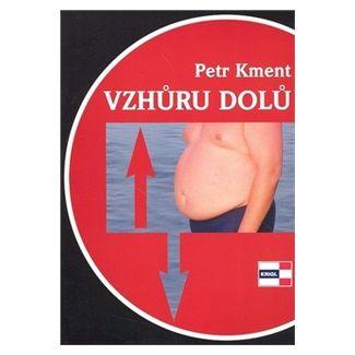 Petr Kment: Vzhůru dolů cena od 120 Kč