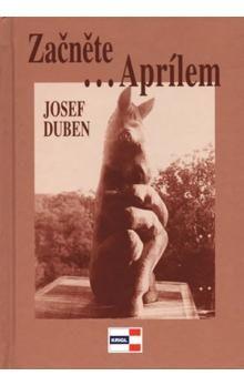 Josef Duben: Začněte...Aprílem cena od 79 Kč