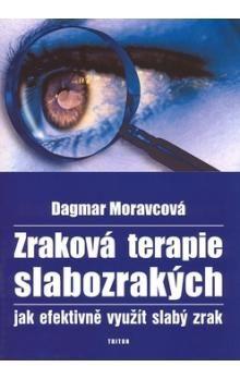 Dagmar Moravcová: Zraková terapie slabozrakých, jak efektivně využít slabý zrak cena od 53 Kč