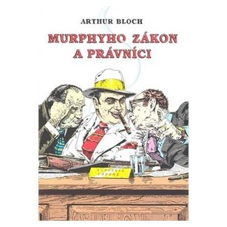 Arthur Bloch: Murphyho zákon a právníci cena od 108 Kč