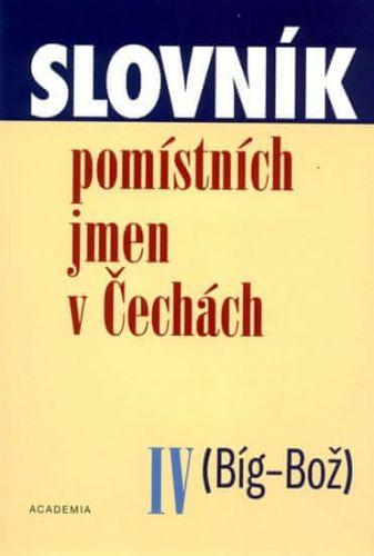 Jana Matúšová: Slovník pomístních jmen v Čechách IV. (Bíg-Bož) cena od 103 Kč