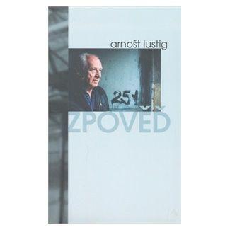 Arnošt Lustig: Zpověď cena od 120 Kč
