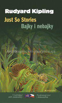 Rudyard Kipling: Bajky i nebajky / Just So Stories cena od 0 Kč
