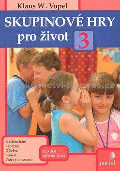Klaus W. Vopel: Skupinové hry pro život 3 cena od 155 Kč