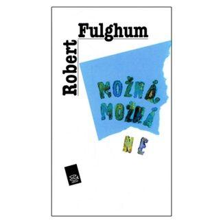 Robert Fulghum: Možná, možná ne cena od 130 Kč