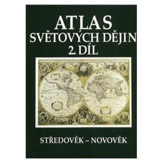 Kartografie PRAHA Atlas světových dějin 2. díl cena od 104 Kč