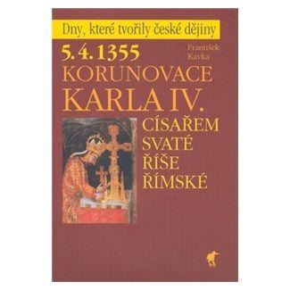 František Kavka: Korunovace Karla IV. cena od 108 Kč
