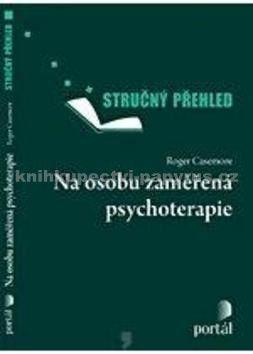 Roger Casemore: Na osobu zaměřená psychoterapie cena od 95 Kč