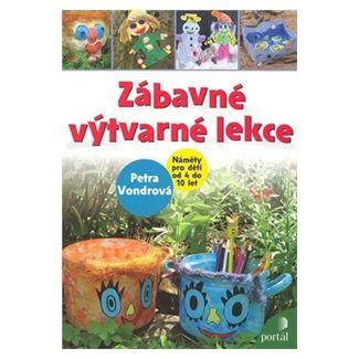 Petra Vondrová: Zábavné výtvarné lekce cena od 164 Kč