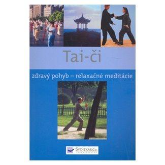 Tai-či - zdravý pohyb - relaxačné meditácie cena od 127 Kč