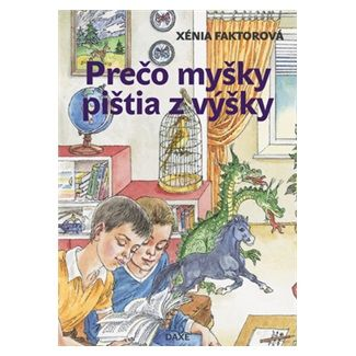 Xénia Faktorová, Jozef Cesnak: Prečo myšky pištia z výšky cena od 93 Kč
