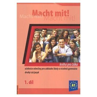 Miluše Jankásková: Macht mit! kniha pro žáka 1. díl cena od 168 Kč