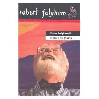 Robert Fulghum: Něco z Fulghuma II From Fulghum II cena od 136 Kč