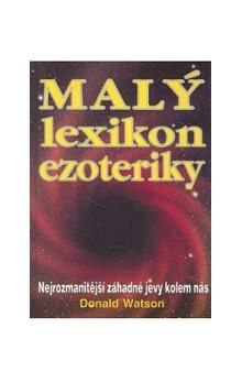 Donald Watson: Malý lexikon ezoteriky cena od 104 Kč