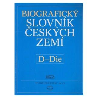 Pavla Vošahlíková: Biografický slovník českých zemí D-De cena od 139 Kč