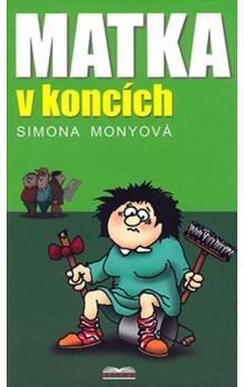 Simona Monyová: Matka v koncích cena od 127 Kč