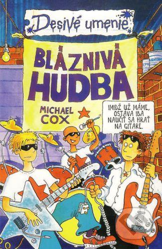 Michael Cox: Bláznivá hudba - Desivé umenie cena od 164 Kč