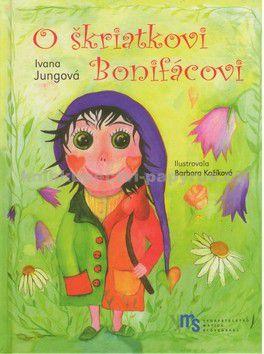 Matica slovenská O škriatkovi Bonifácovi cena od 127 Kč