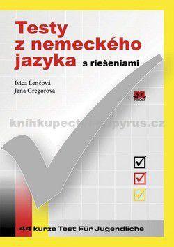 Jana Gregorová: Testy z nemeckého jazyka s riešeniami pre stredné školy cena od 0 Kč