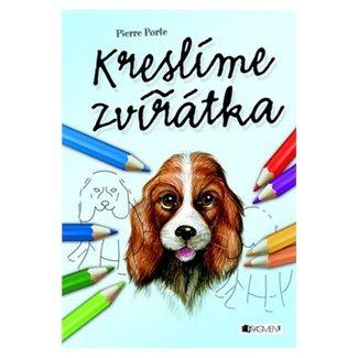 Pierre Porte: Kreslíme zvířátka cena od 34 Kč