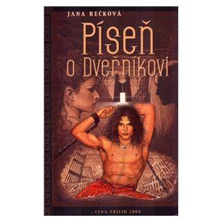 Jana Rečková: Píseň o dveřníkovi cena od 124 Kč