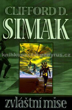 Clifford D. Simak: Zvláštní mise cena od 169 Kč