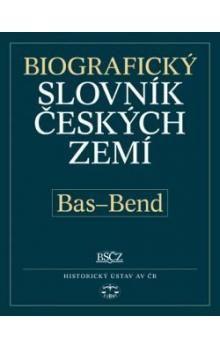Pavla Vošahlíková: Biografický slovník českých zemí, Bas - Bend cena od 145 Kč