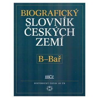Pavla Vošahlíková, Kolektiv: Biografický slovník českých zemí, B - Bař cena od 154 Kč