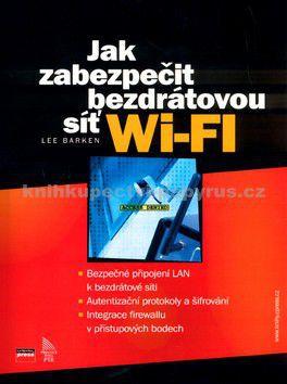 COMPUTER PRESS Jak zabezpečit bezdrátovou síť Wi-Fi cena od 0 Kč