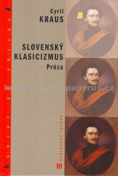 Vydavateľstvo Tatran Slovenský klasicizmus Próza cena od 0 Kč