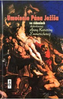 Dobrá kniha Umučenie Pána Ježiša cena od 143 Kč