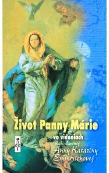 Clemens Brentano: Život Panny Márie vo videniach blahoslavenej Anny Kataríny Emmerichovej cena od 182 Kč