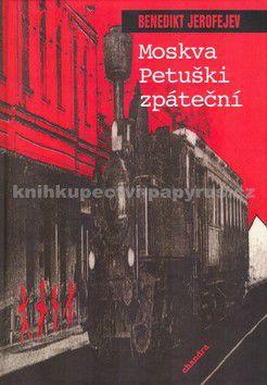 Benedikt Jerofejev: Moskva Petuški zpáteční - Benedikt Jerofejev cena od 102 Kč