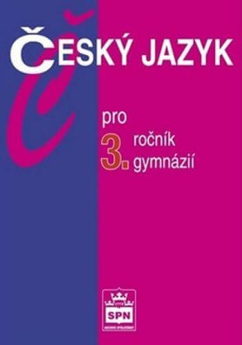 Jiří Kostečka, Jiří Petráček: Český jazyk pro 3. ročník gymnázií cena od 127 Kč