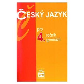 Jiří Kostečka: Český jazyk pro 4. ročník gymnázií cena od 132 Kč