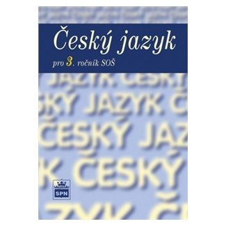 Marie Čechová: Český jazyk pro 3. ročník SŠ cena od 116 Kč