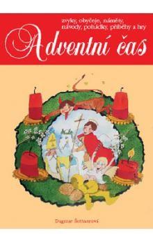 Dagmar Šottnerová: Adventní čas - zvyky, obyčeje, náměty, návody,pohádky, příběhy a hry cena od 99 Kč