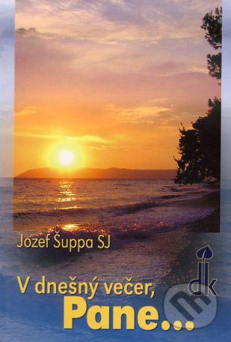 Jozef Šuppa: V dnešný večer, Pane... cena od 101 Kč