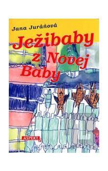 Jana Juráňová: Ježibaby z Novej baby cena od 119 Kč