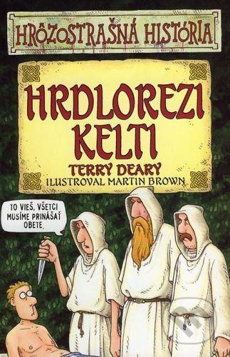 Terry Deary: Hrdlorezi Kelti - Hrôzostrašná história cena od 116 Kč