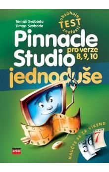 Tomáš Svoboda, Timon Svoboda: Pinnacle Studio pro verze 8, 9, 10 cena od 121 Kč